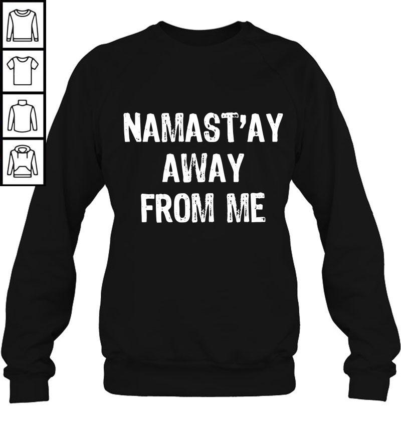 Namast'ay Away From Me Christmas TShirt Hoodie