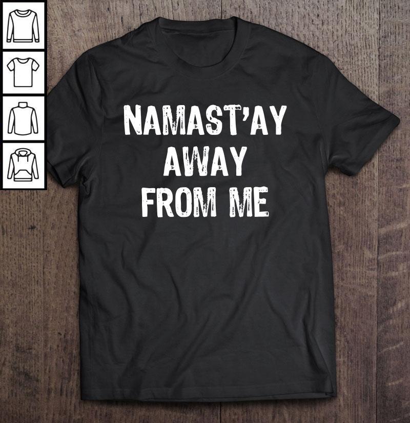 Namast'ay Away From Me Christmas TShirt Tee Unisex